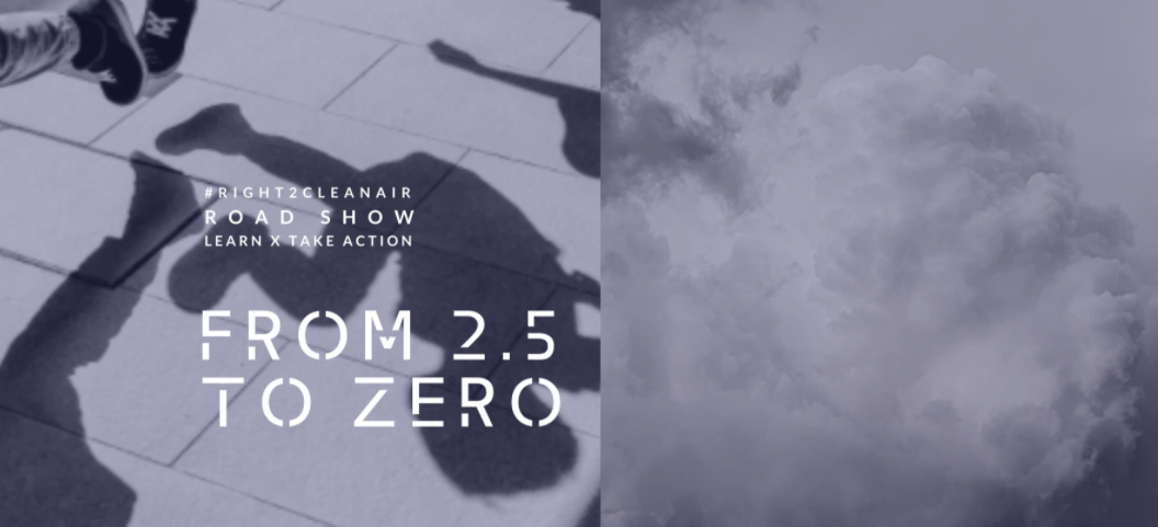 Getting from 2.5 to Zero: Digital Roadshow Series #right2cleanair
